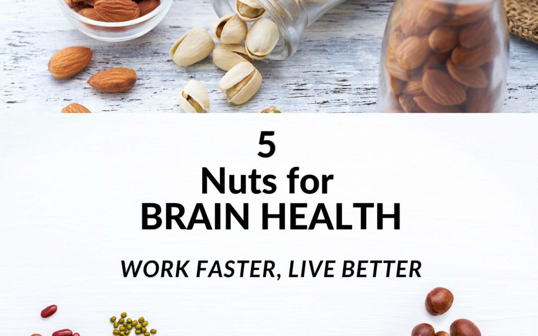 5 Nuts for Brain Health (Makes You Smarter): Work Faster, Live Better