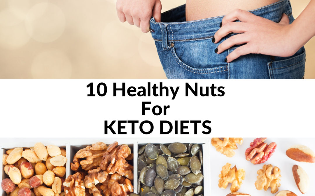 10 Healthy Nuts for Keto Diets | Healthy Nuts for Weight Loss