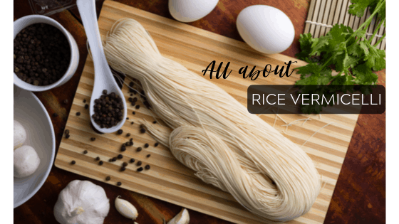 All About Rice Vermicelli